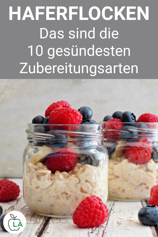 10 Zubereitungsarten für Haferflocken