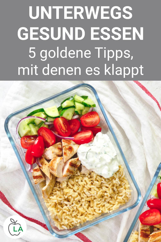Unterwegs gesund essen Tipps