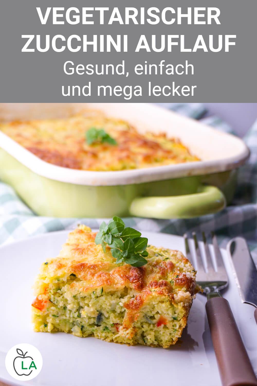 Vegetarisches Zucchini Auflauf Rezept